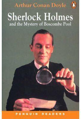 SHERLOCK HOLMES AND THE MYSTERY OF BOSCOMBE POOL. PRE INTERMEDIATE