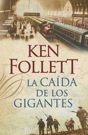 TRILOGÍA THE CENTURY. Nº1: LA CAÍDA DE LOS GIGANTES