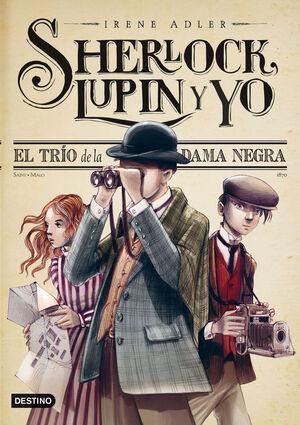 SHERLOCK, LUPIN Y YO. Nº1: EL TRÍO DE LA DAMA NEGRA
