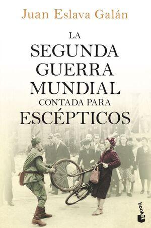 SEGUNDA GUERRA MUNDIAL CONTADA PARA ESCÉPTICOS, LA