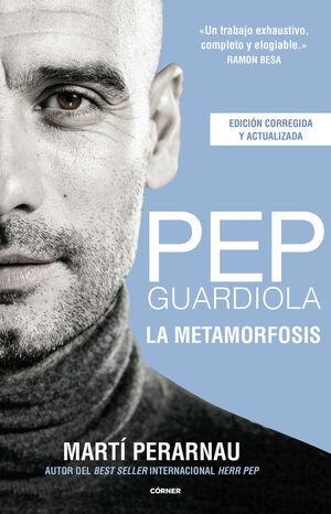 PEP GUARDIOLA. LA METAMORFOSIS (ED. 10º ANIVERSARIO)