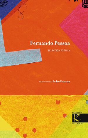 FERNANDO PESSOA. SELECCIÓN POÉTICA