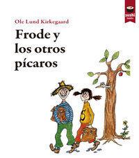 FRODE Y LOS OTROS PÍCAROS