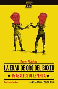 EDAD DE ORO DEL BOXEO, LA. 15 ASALTOS DE LEYENDA