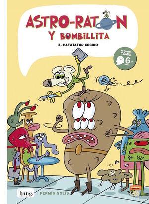 ASTRO-RATÓN Y BOMBILLITA. Nº3: PATATATOR COCIDO