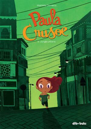 PAULA CRUSOE. Nº3: JUNGLE URBANA
