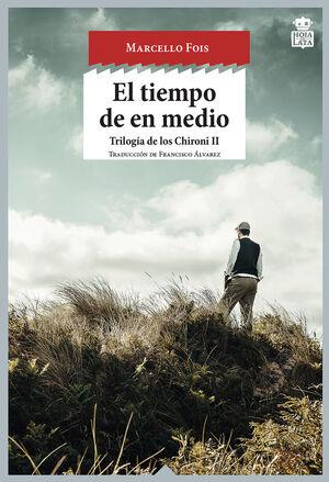 TRILOGÍA DE LOS CHIRONI. Nº2: EL TIEMPO DE EN MEDIO