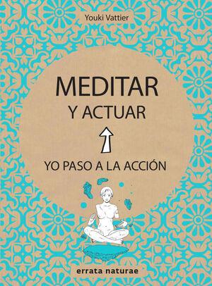 MEDITAR Y ACTUAR