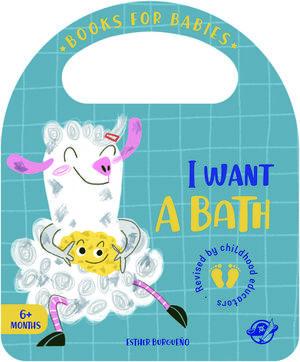 BOOKS FOR BABIES - I WANT A BATH