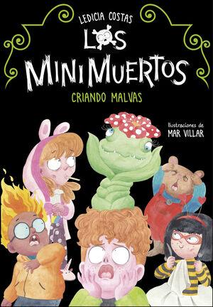 LOS MINIMUERTOS. Nº2: CRIANDO MALVAS