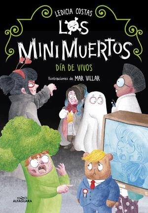 LOS MINIMUERTOS. Nº4: DÍA DE VIVOS