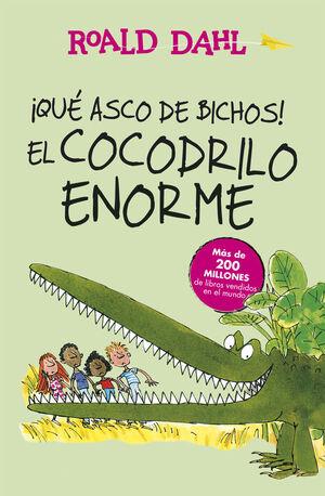 ¡QUE ASCO DE BICHOS! / EL COCODRILO ENORME