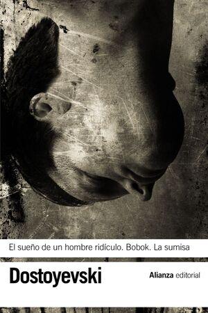 SUEÑO DE UN HOMBRE RIDÍCULO, EL / BOBOK / LA SUMISA