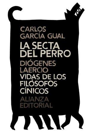 LA SECTA DEL PERRO. VIDAS DE LOS FILÓSOFOS CÍNICOS