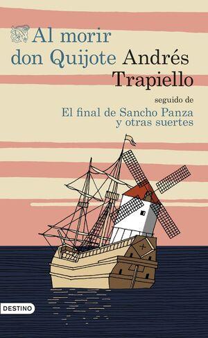 AL MORIR DON QUIJOTE / EL FINAL SANCHO PANZA