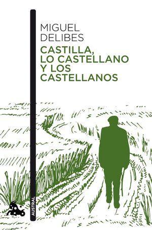 CASTILLA, LO CASTELLANO Y LOS CASTELLANOS