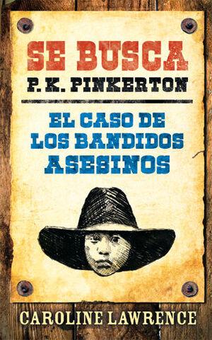 P.K. PINKERTON. CASO 1: EL CASO DE LOS BANDIDOS ASESINOS