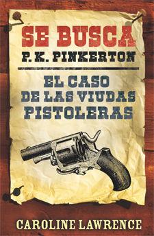 P.K. PINKERTON. CASO 3: EL CASO DE LAS VIUDAS PISTOLERAS