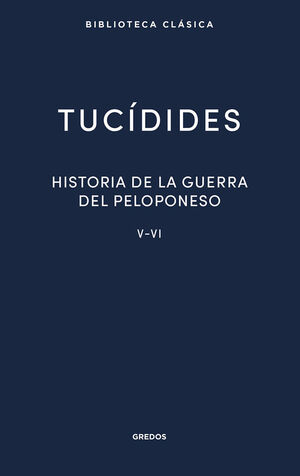 30. HISTORIA DE LA GUERRA DEL PELOPONESO. LIBROS V-VI