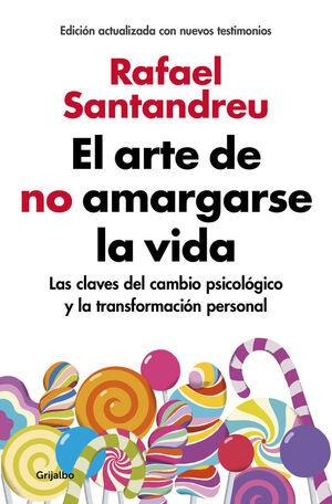 ARTE DE NO AMARGARSE LA VIDA, EL (ED. AMPLIADA Y ACTUALIZADA)