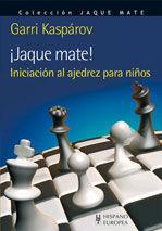 ¡JAQUE MATE!. INICIACIÓN AL AJEDREZ PARA NIÑOS