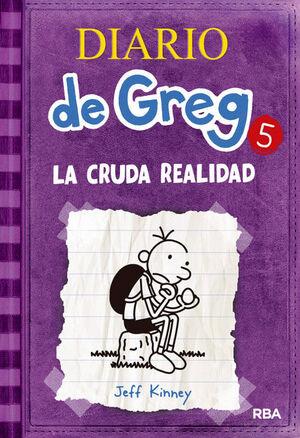 DIARIO DE GREG. Nº5: LA CRUDA REALIDAD
