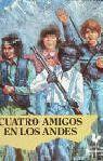 CUATRO AMIGOS EN LOS ANDES