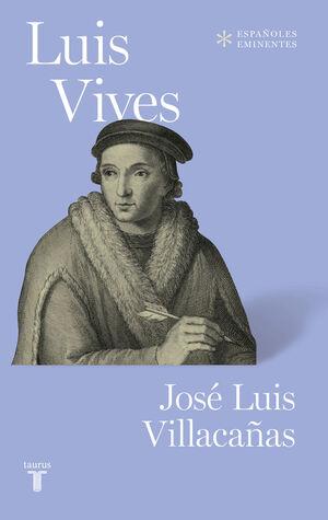 LUIS VIVES (COLECCIÓN ESPAÑOLES EMINENTES)