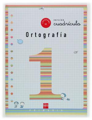 CUADERNO 1 DE ORTOGRAFÍA, CUADRÍCULA. 1 PRIMARIA