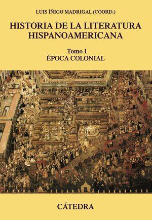 HISTORIA DE LA LITERATURA HISPANOAMERICANA. Nº1: ÉPOCA COLONIAL