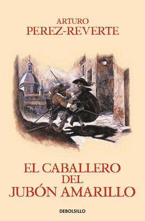 AVENTURAS DEL CAPITÁN ALATRISTE, LAS. Nº5: EL CABALLERO DEL JUBÓN AMARILLO