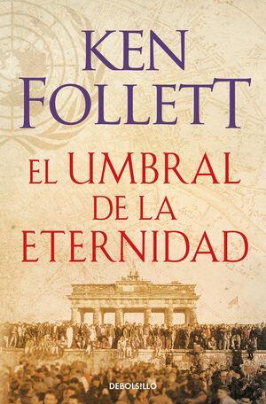TRILOGÍA THE CENTURY. Nº3: EL UMBRAL DE LA ETERNIDAD