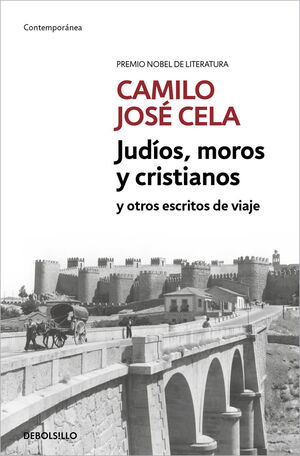 JUDÍOS, MOROS Y CRISTIANOS Y OTROS ESCRITOS DE VIAJE