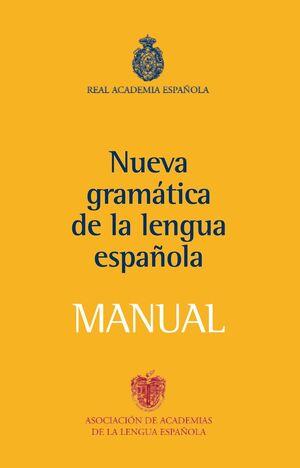 NUEVA GRAMATICA DE LA LENGUA ESPAÑOLA. MANUAL.