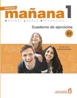 NUEVO MAÑANA 1. A1. CUADERNO DE EJERCICIOS. ESPAÑOL LENGUA EXTRANJERA. CURSO PARA ADOLESCENTES