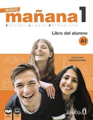 NUEVO MAÑANA 1. A1. LIBRO DEL ALUMNO. ESPAÑOL LENGUA EXTRANJERA. CURSO PARA ADOLESCENTES