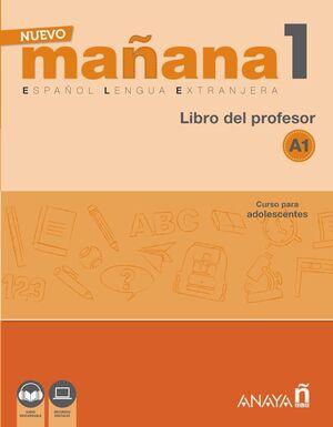NUEVO MAÑANA 1. A1. LIBRO DEL PROFESOR. ESPAÑOL LENGUA EXTRANJERA. CURSO PARA ADOLESCENTES