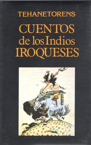 CUENTOS DE LOS INDIOS IROQUESES VOL.0 ´TR: J. J. FUENTE DEL PILAR´
