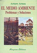 MEDIO AMBIENTE PROBLEMAS Y SOLUCIONES, EL