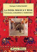 INDIA MÁGICA Y REAL, LA