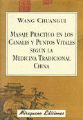 MASAJE PRÁCTICO EN LOS CANALES Y PUNTOS  VITALES SEGUN LA MEDICINA TRACICIONAL CHINA