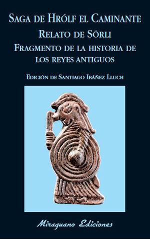 SAGA DE HRÓLF EL CAMINANTE. RELATO DE SÖRLI. FRAGMENTO DE LA HISTORIA DE LOS REYES ANTIGUOS.
