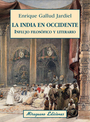 INDIA EN OCCIDENTE, LA. INFLUJO FILOSÓFICO Y LITERARIO