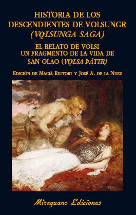 HISTORIA DE LOS DESCENDIENTES DE VOLSUNGR (VOLSUNGA SAGA). RELATO DE VOLSI. UNFR