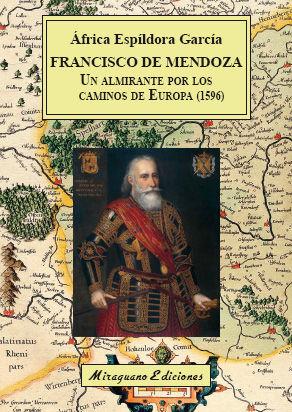 FRANCISCO DE MENDOZA, UN ALMIRANTE POR LOS CAMINOS DE EUROPA (1596)