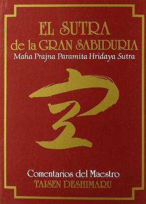 SUTRA DE LA GRAN SABIDURÍA, EL (HANNYA SHINGYO)