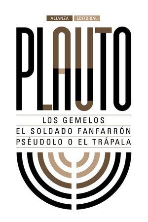 GEMELOS, LOS / EL SOLDADO FANFARRÓN / PSÉUDOLO O EL TRÁPALA