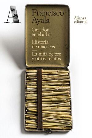 CAZADOR EN EL ALBA. HISTORIA DE MACACOS. LA NIÑA DE ORO Y OTROS RELATOS