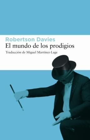 TRILOGÍA DE DEPTFORD. Nº3: EL MUNDO DE LOS PRODIGIOS