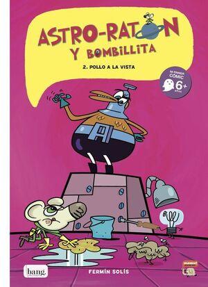ASTRO-RATÓN Y BOMBILLITA. Nº2: POLLO A LA VISTA